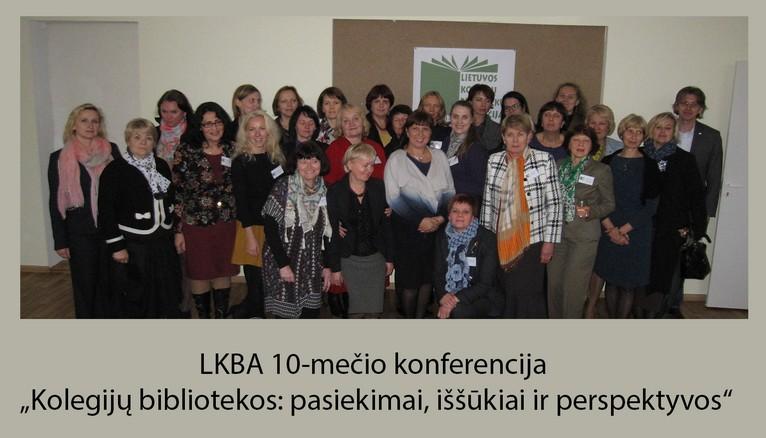 """LKBA 10-mečio konferencija """"Kolegijų bibliotekos: pasiekimai, iššūkiai ir perspektyvos"""""""