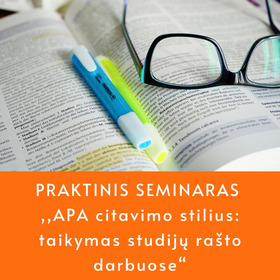 """Praktinis seminaras """"APA citavimo stilius: taikymas studijų rašto darbuose"""""""
