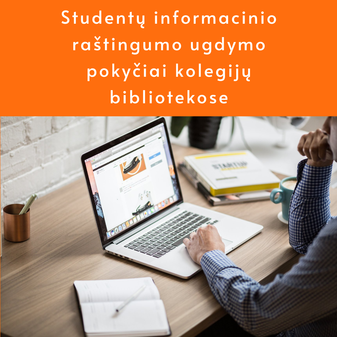 Studentų informacinio raštingumo ugdymo pokyčiai kolegijų bibliotekose